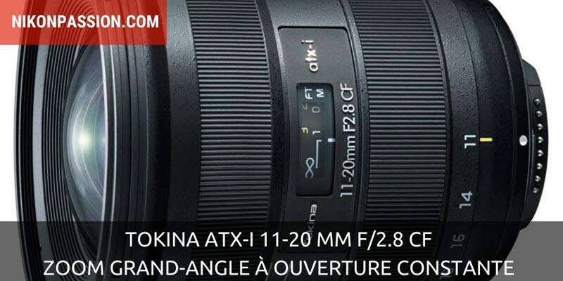 TOKINA atx-i 11-20 mm f/2.8 CF, zoom grand-angle à ouverture constante