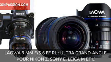 Laowa 9 mm f/5.6 FF RL : le (très) grand large pour les Nikon Z, Sony E, Leica M et L