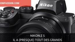Nikon Z 5 : l'hybride plein format qui a tout des grands