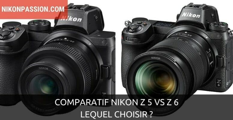 Comparatif Nikon Z 5 vs Z 6 : lequel choisir ?