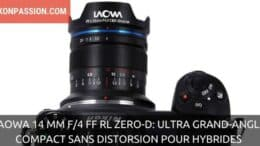 Laowa 14 mm f/4 FF RL Zero-D, un ultra grand-angle compact sans distorsion pour hybrides