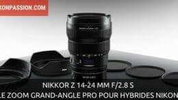 NIKKOR Z 14-24 mm f/2.8 S : la trilogie est au complet