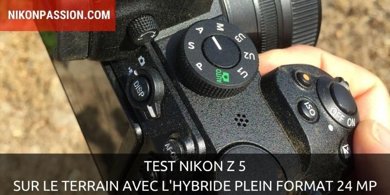 Test Nikon Z 5 : sur le terrain avec l'hybride plein format 24 Mp