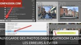 Sauvegarde des photos dans Lightroom Classic, les erreurs courantes à éviter