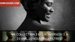 Nik Collection 3 By DxO version 3.3 : 25 ans, 25 nouveaux filtres