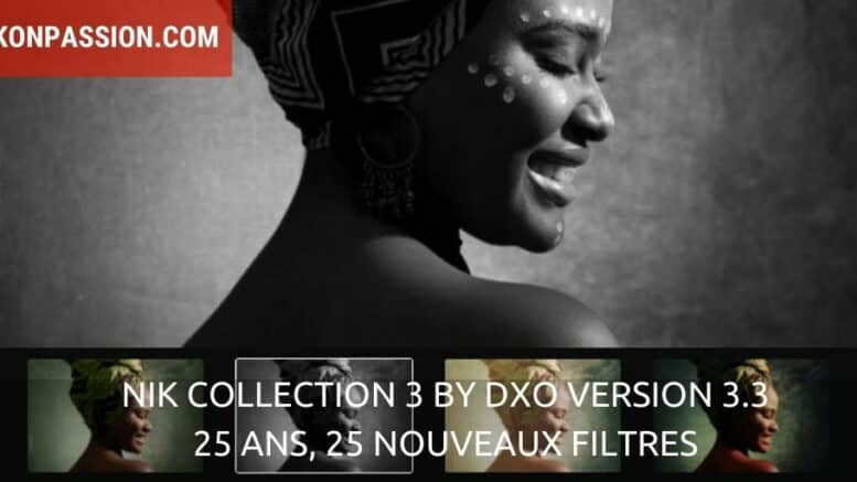 Nik Collection 3 By DxO version 3.3 : 25 ans, 25 nouveaux filtres