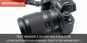 Test Nikkor Z 24-200 mm f/4-6.3 VR : le megazoom pour hybrides tient-il ses promesses ?