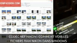 Codec NEF Nikon : comment voir les fichiers RAW Nikon dans Windows