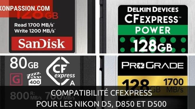 Compatibilité CFexpress pour les Nikon D5, D850 et D500 - les mises à jour firmware