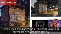 Mise à jour DxO PhotoLab 4.1, support Nikon Z 6 II et Apple M1, DeepPRIME optimisé
