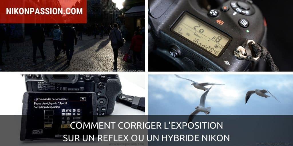 Comment corriger l'exposition sur un reflex ou un hybride Nikon