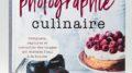 Comment faire de la photographie culinaire, le guide