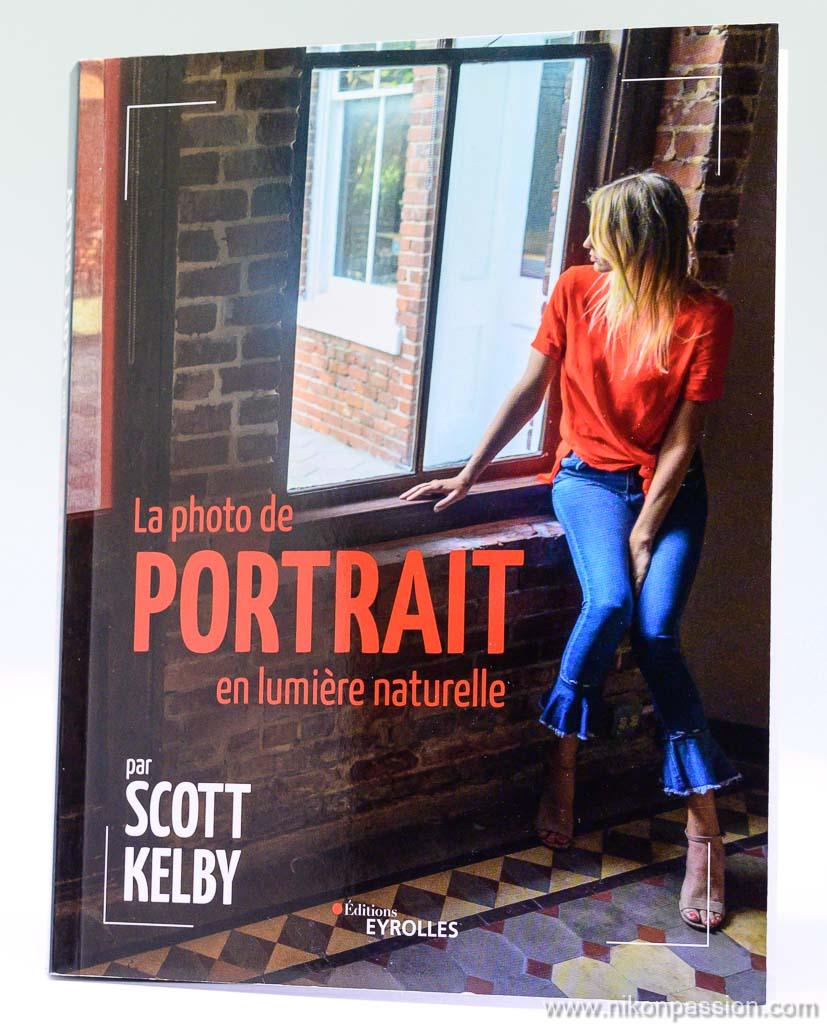 Le portrait photo en lumière naturelle, 150 fiches conseils par Scott Kelby