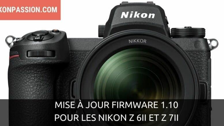 Mise à jour firmware 1.10 pour les Nikon Z 6II et Z 7II