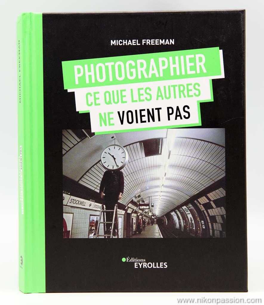Photographier ce que les autres ne voient pas avec Michael Freeman