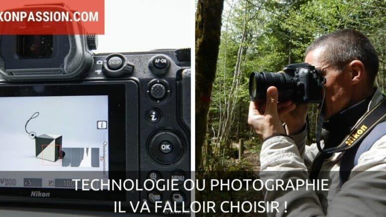 Technologie ou photographie, il va falloir choisir !