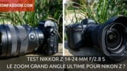 Test NIKKOR Z 14-24 mm f/2.8 S : le zoom grand angle ultime pour Nikon Z ?