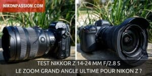 Test NIKKOR Z 14-24 mm f/2.8 S : le zoom grand angle ultime pour Nikon Z ?