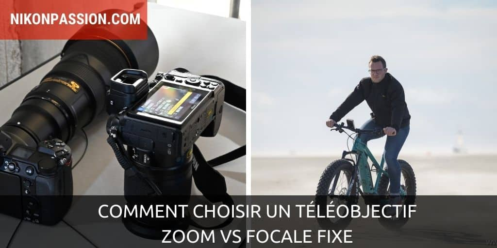 Comment choisir un téléobjectif, zoom vs focale fixe