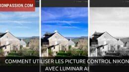 Comment utiliser les Picture Control Nikon avec Luminar AI