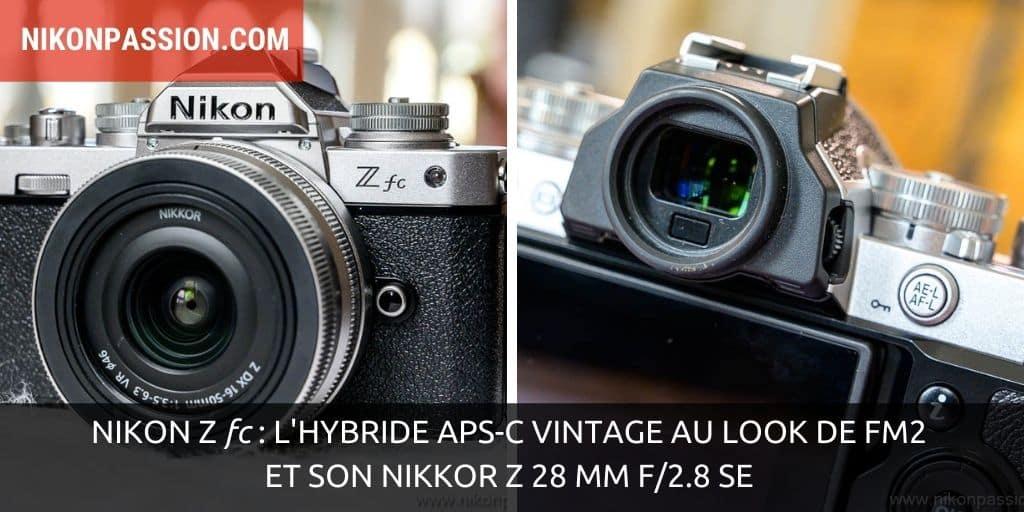 Nikon Z fc : l'hybride APS-C vintage au look de FM2 et son NIKKOR Z 28 mm f/2.8 SE