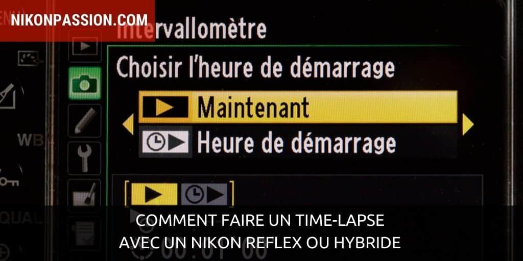 Comment faire un time-lapse avec un Nikon reflex ou hybride