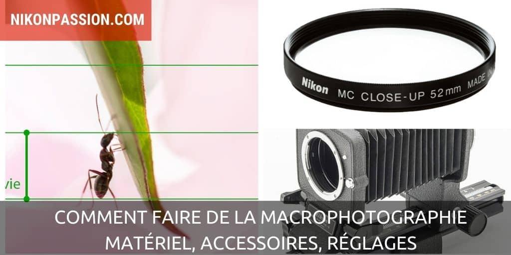 Comment faire de la macrophotographie, matériel, accessoires, réglages