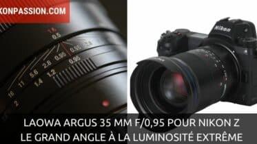 Laowa Argus 35 mm f/0,95 : grand angle à la luminosité extrême pour Nikon Z