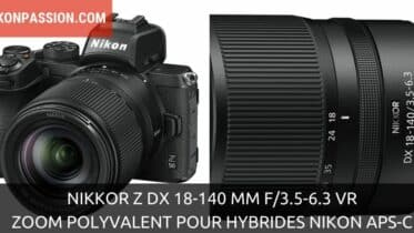 NIKKOR Z DX 18-140 mm f/3.5-6.3 VR, zoom polyvalent pour hybrides Nikon APS-C
