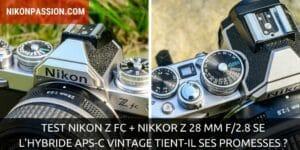 Test Nikon Z fc + NIKKOR Z 28 mm f/2.8 SE