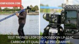 Test trépied Leofoto Poseidon LP-324C et rotule LH-40